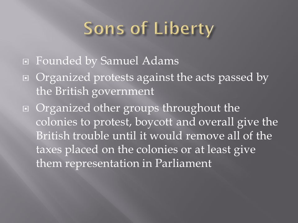 Sons of Liberty Founded by Samuel Adams