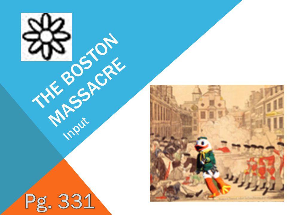 The Boston Massacre Input Pg. 331