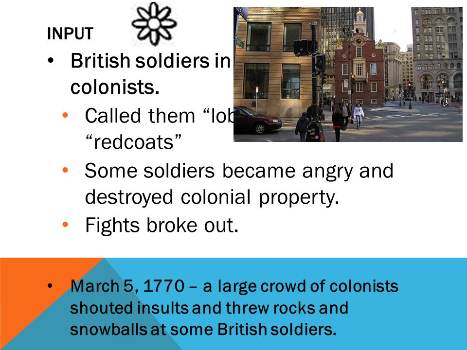 British soldiers in the cities angered colonists.