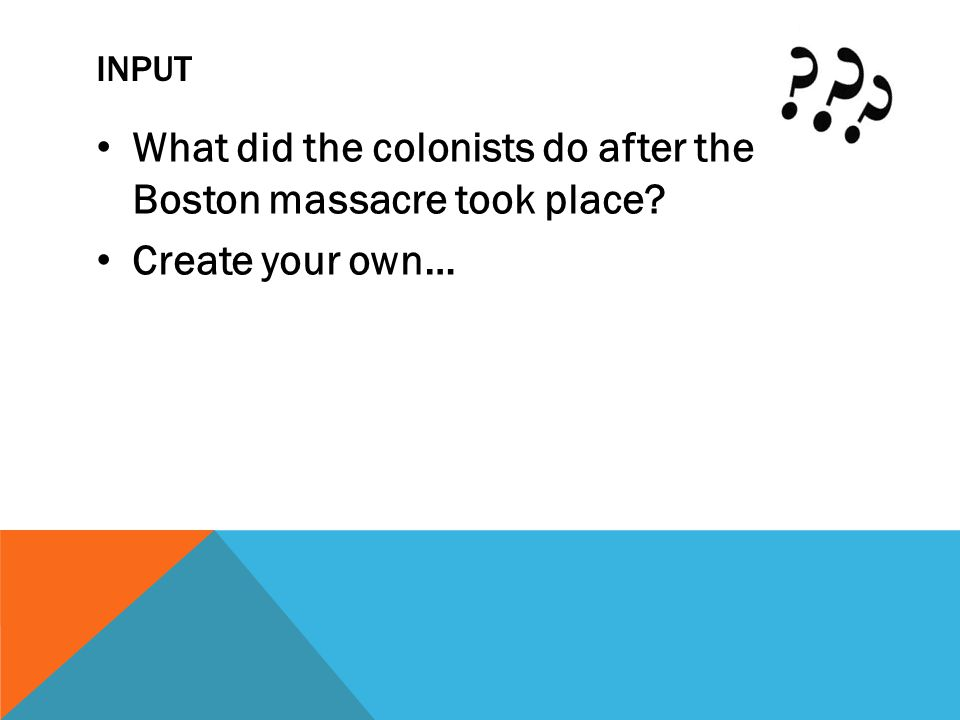 What did the colonists do after the Boston massacre took place