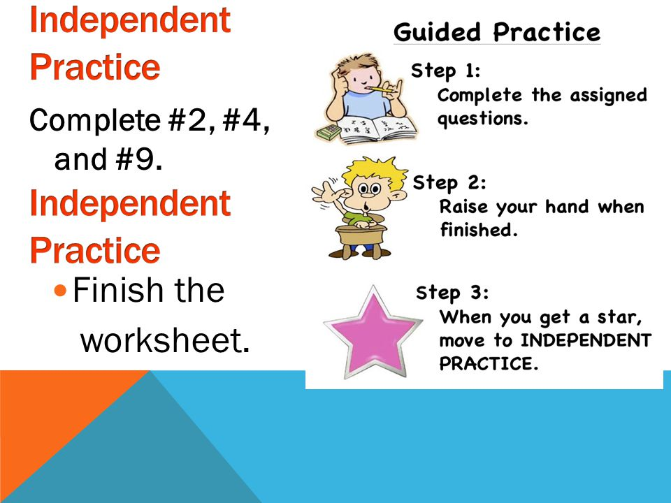 Independent Practice Independent Practice Finish the worksheet.