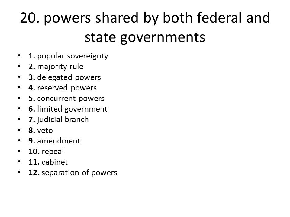 20. powers shared by both federal and state governments