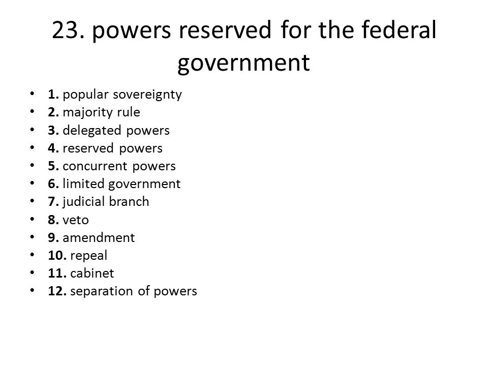 23. powers reserved for the federal government