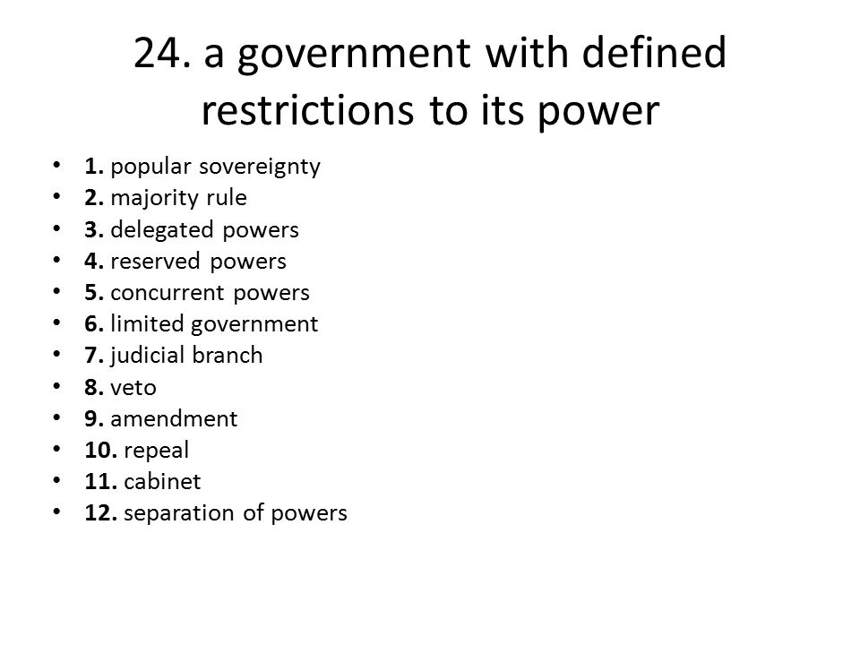 24. a government with defined restrictions to its power