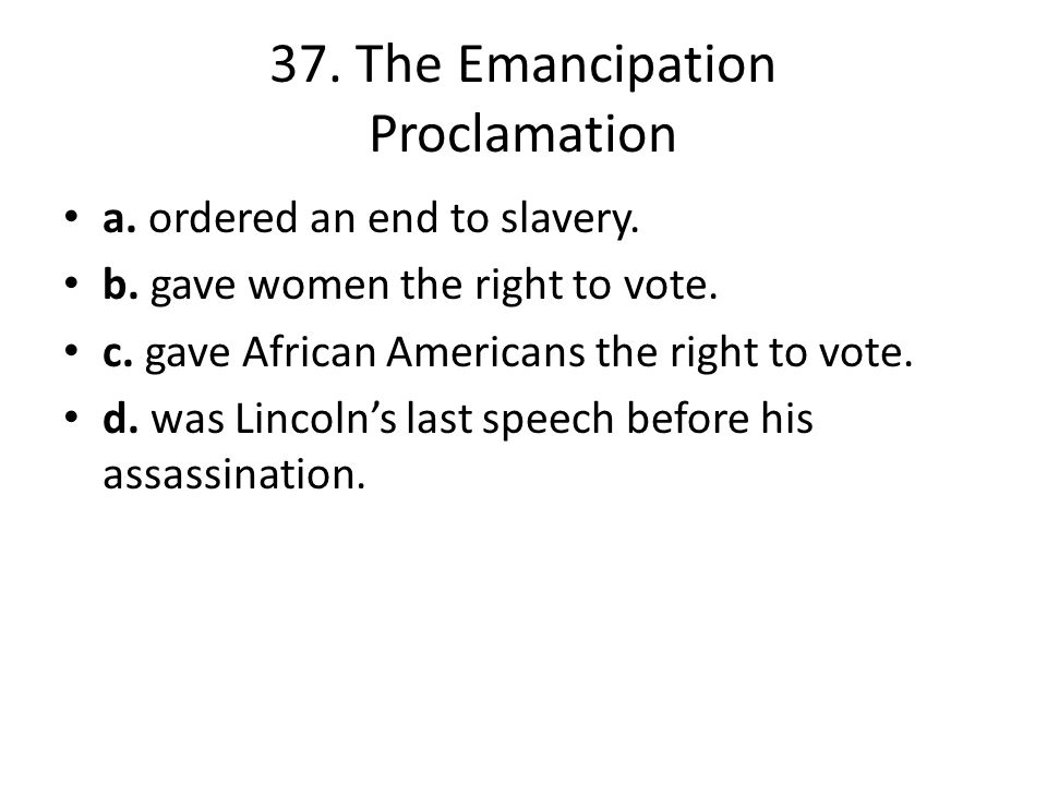 37. The Emancipation Proclamation