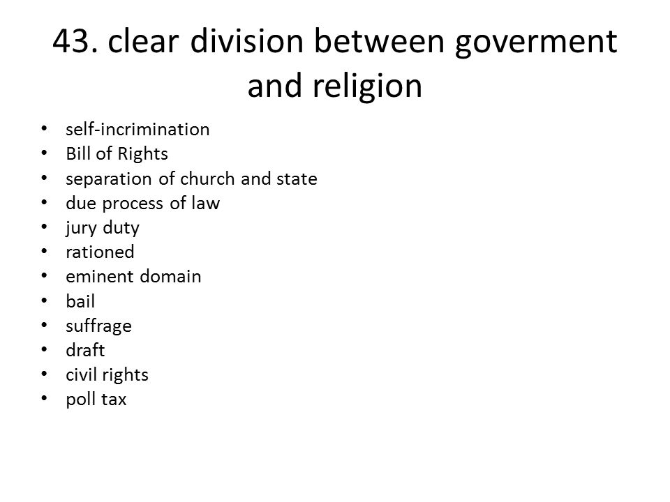 43. clear division between goverment and religion