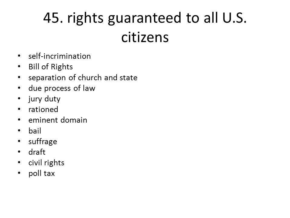 45. rights guaranteed to all U.S. citizens