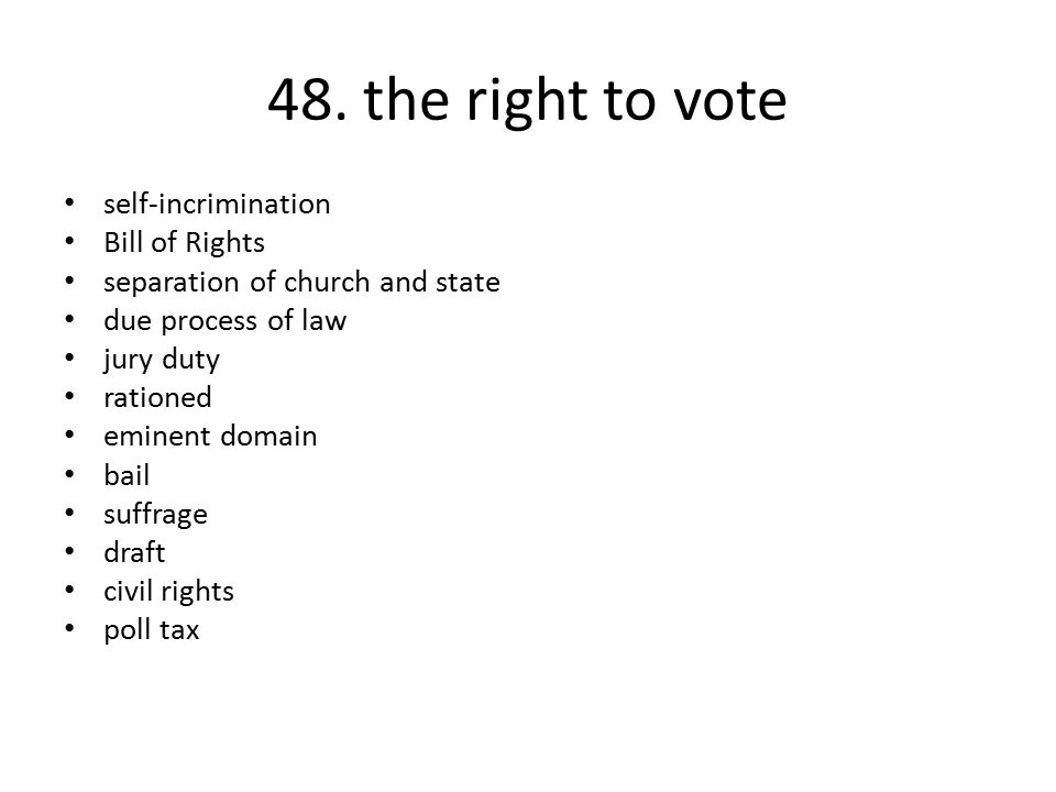 48. the right to vote self-incrimination Bill of Rights
