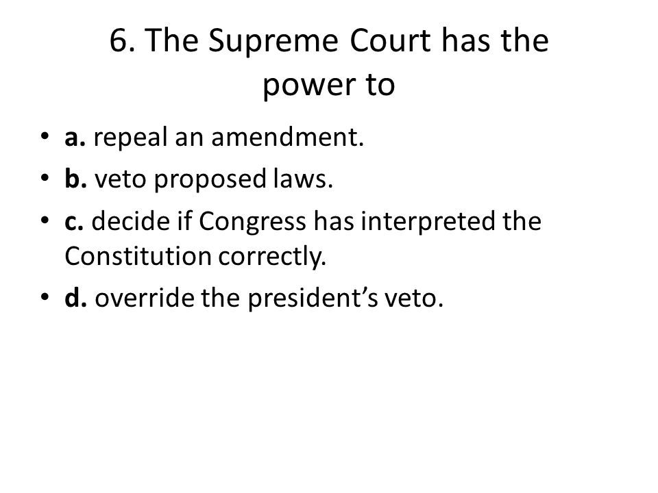 6. The Supreme Court has the power to