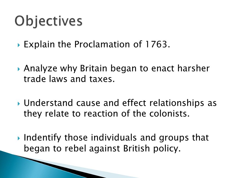 Objectives Explain the Proclamation of 1763.