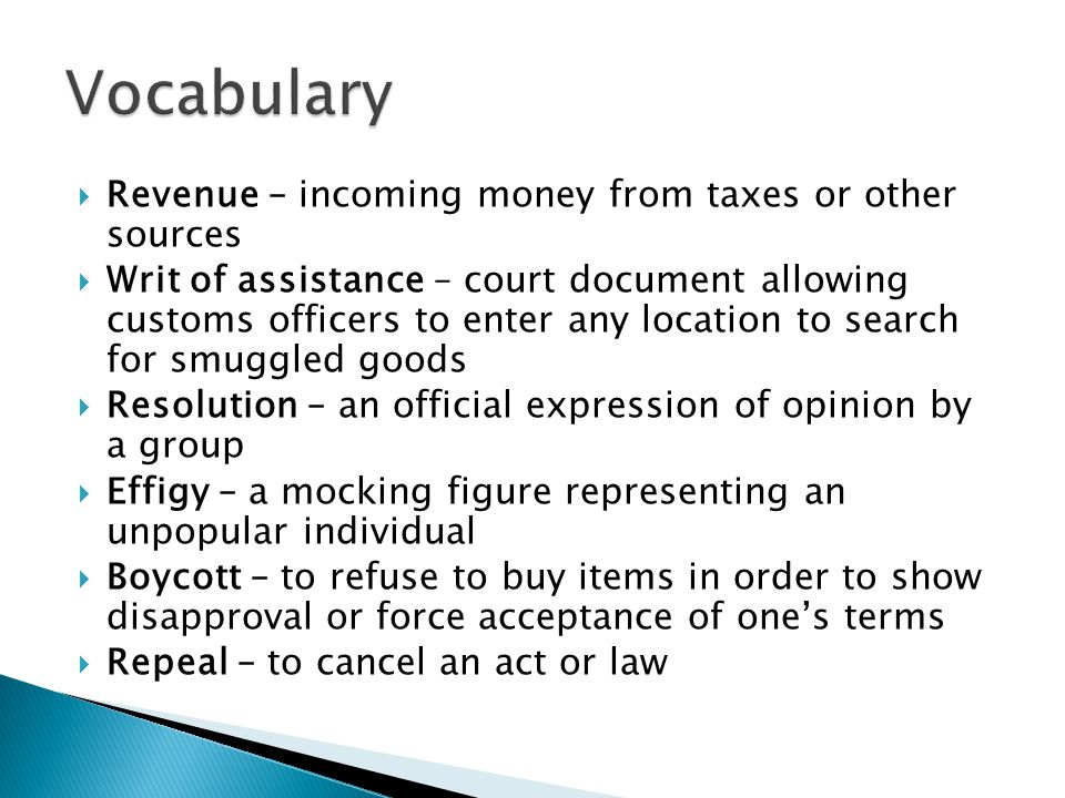 Vocabulary Revenue – incoming money from taxes or other sources