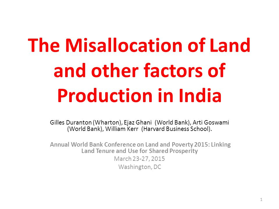 The Misallocation of Land and other factors of Production in India