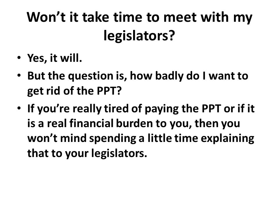 Won't it take time to meet with my legislators