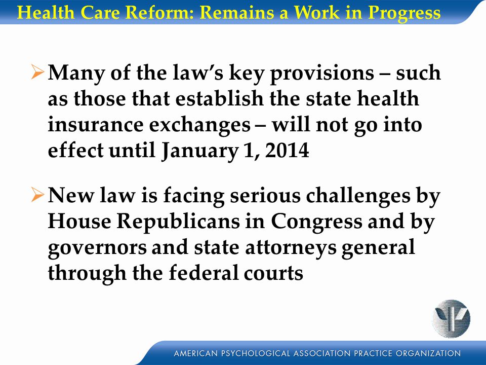 Health Care Reform: Remains a Work in Progress