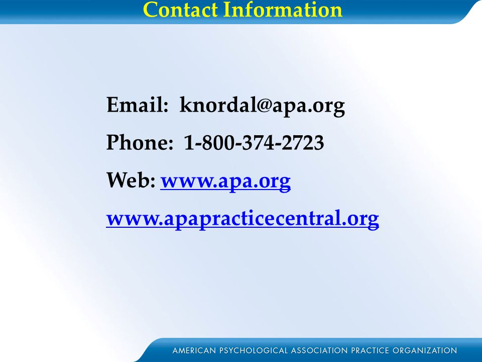 Contact Information Slide 26 – Contact APAPO Email: knordal@apa.org. Phone: 1-800-374-2723. Web: www.apa.org.