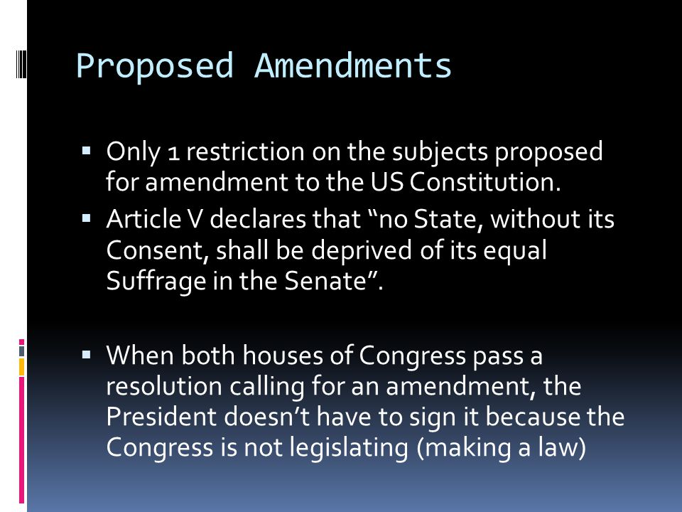 Proposed Amendments Only 1 restriction on the subjects proposed for amendment to the US Constitution.