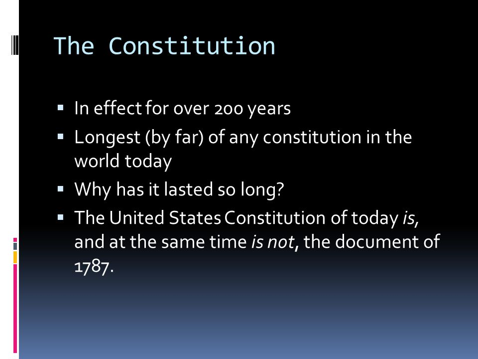 The Constitution In effect for over 200 years