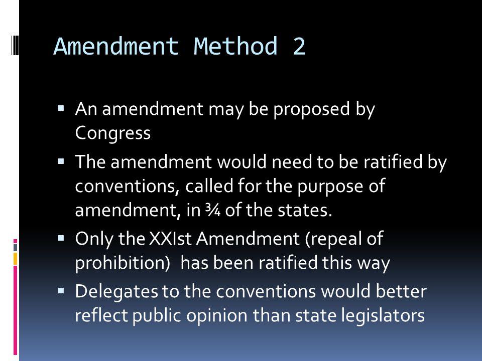 Amendment Method 2 An amendment may be proposed by Congress