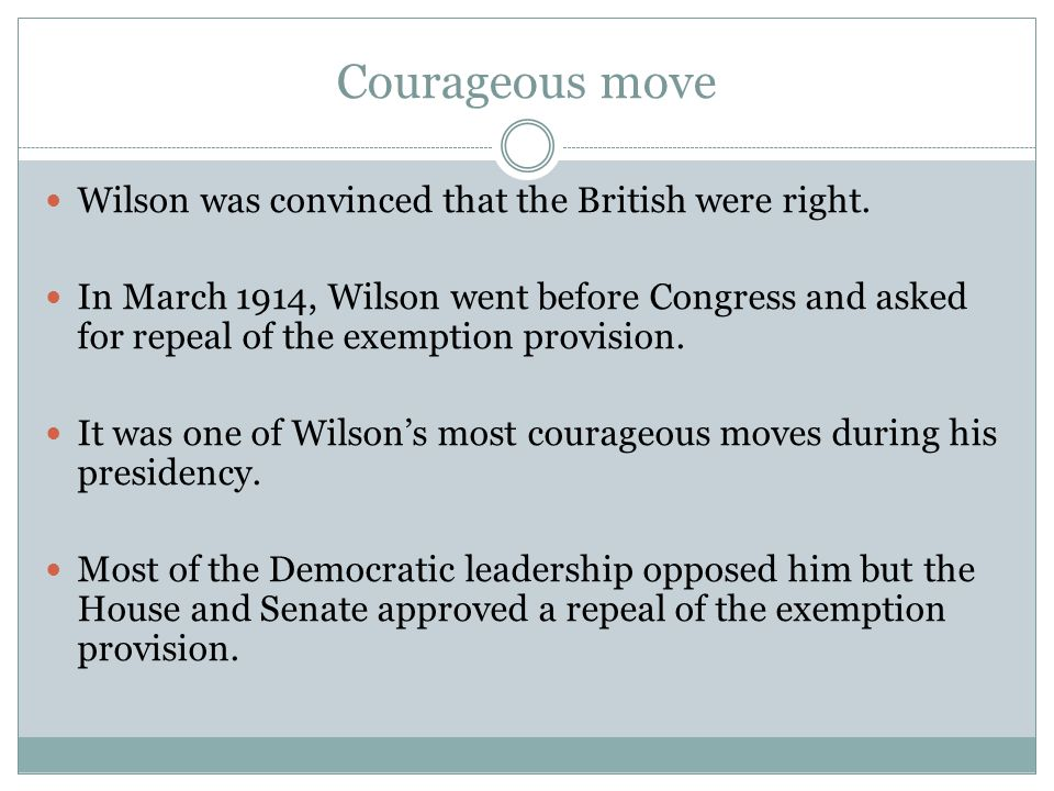 Courageous move Wilson was convinced that the British were right.