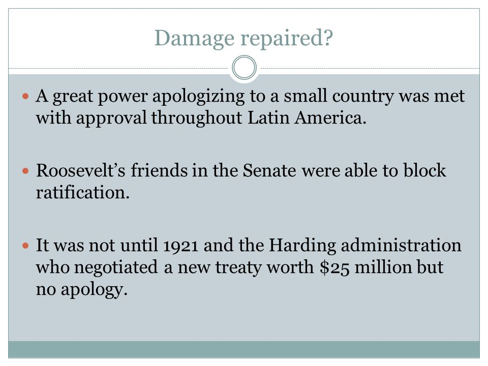 Damage repaired A great power apologizing to a small country was met with approval throughout Latin America.