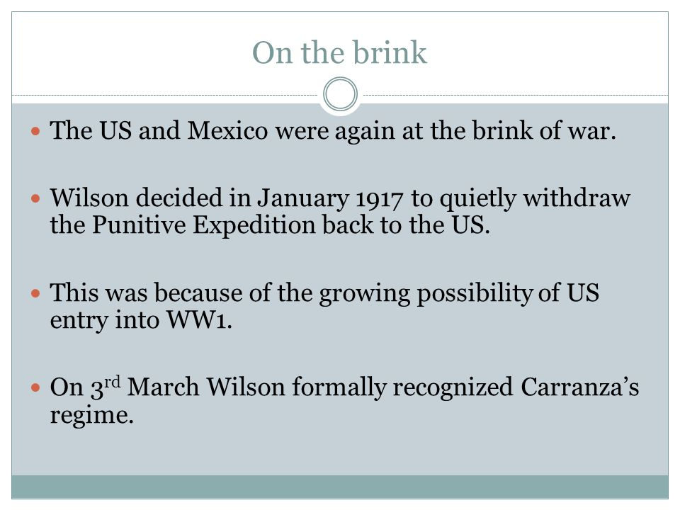 On the brink The US and Mexico were again at the brink of war.
