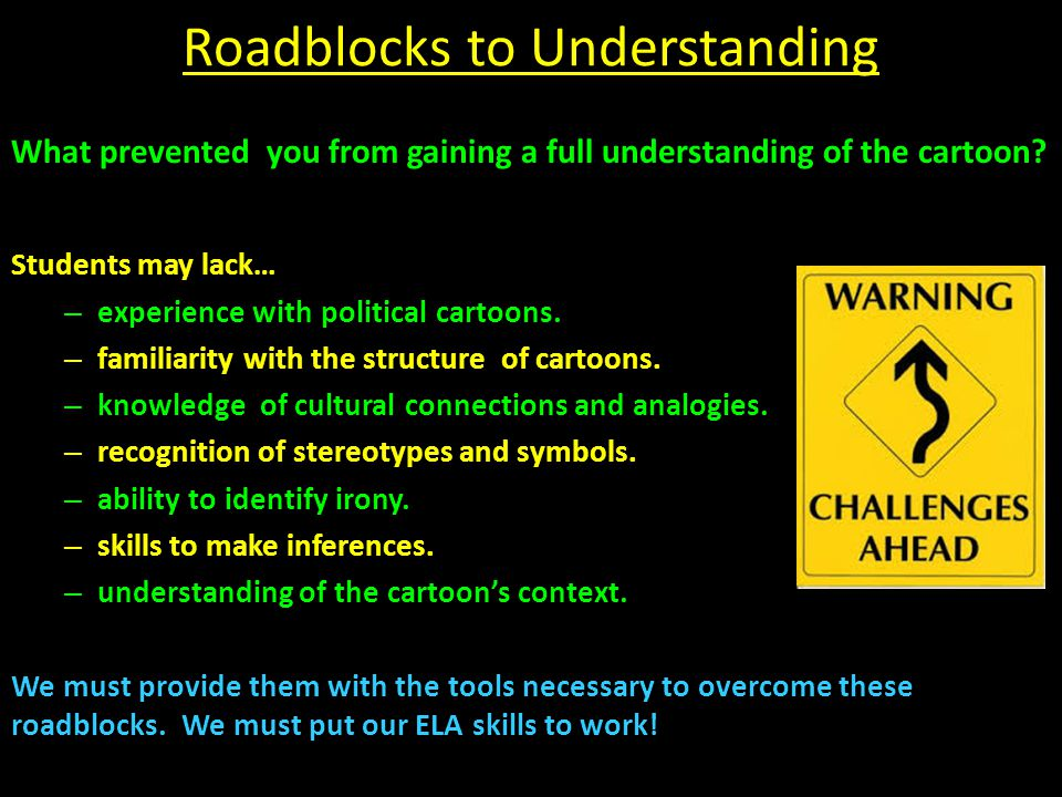 Roadblocks to Understanding
