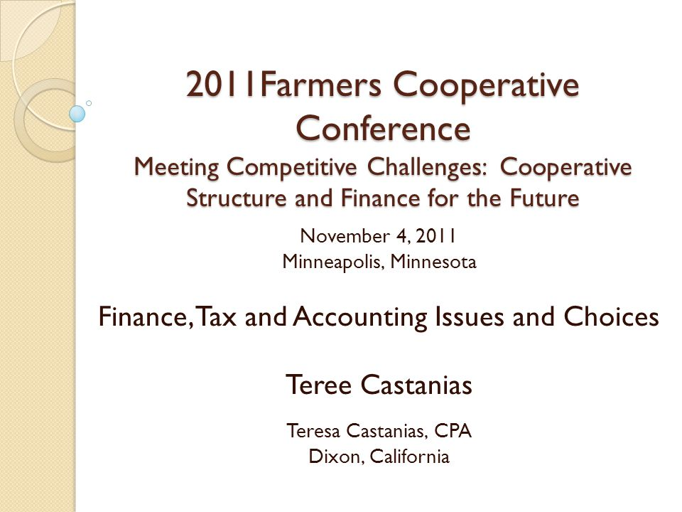 2011Farmers Cooperative Conference Meeting Competitive Challenges: Cooperative Structure and Finance for the Future