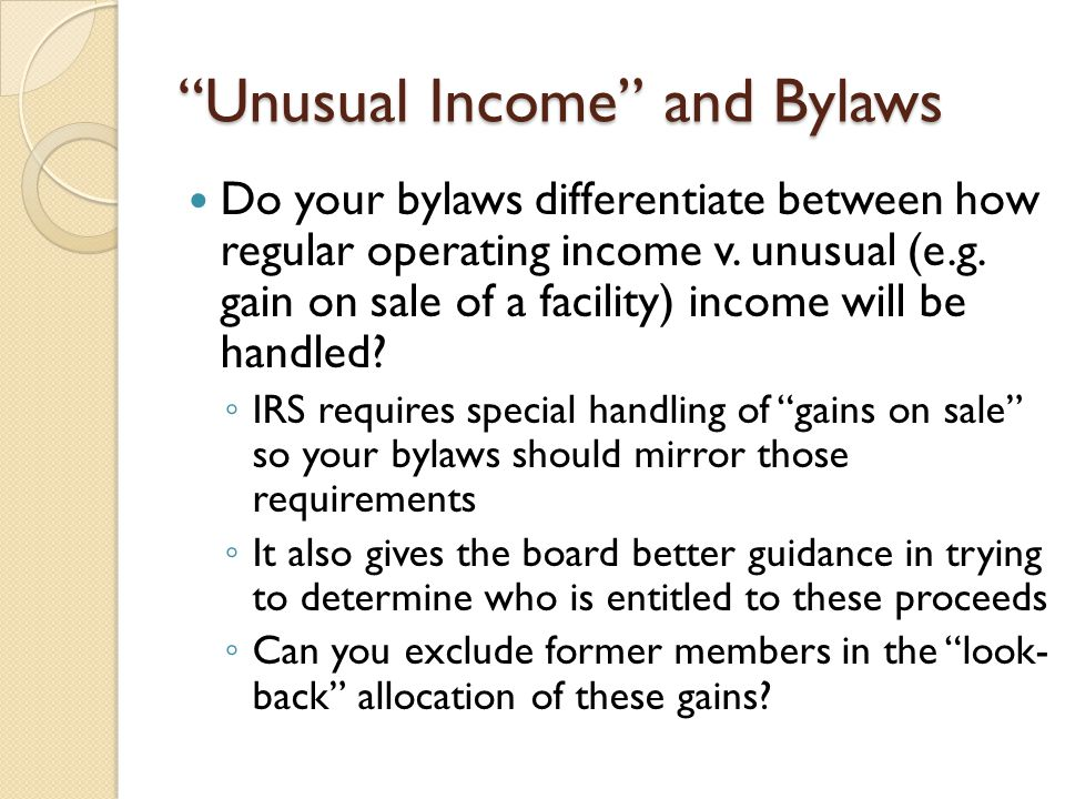 Unusual Income and Bylaws