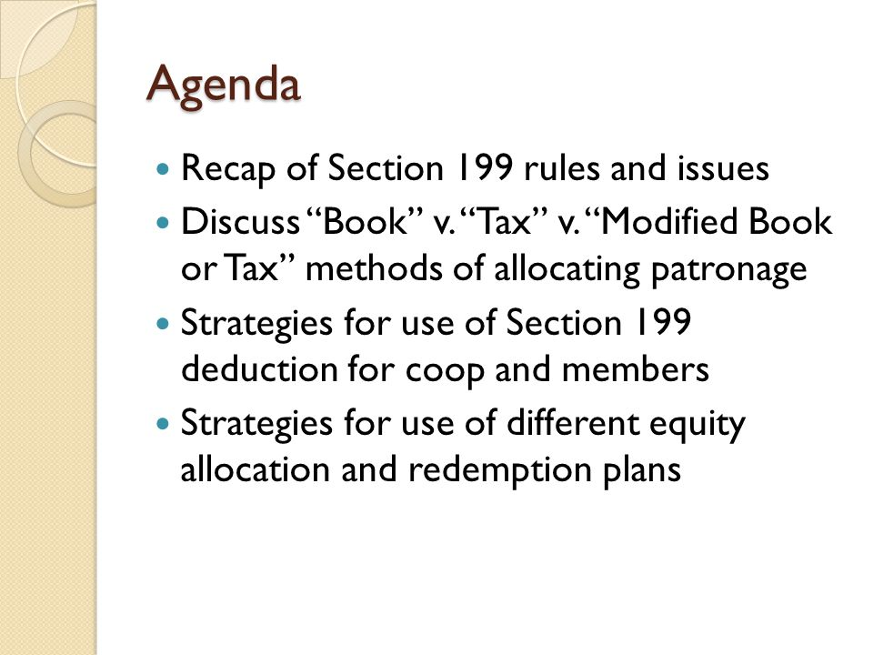 Agenda Recap of Section 199 rules and issues