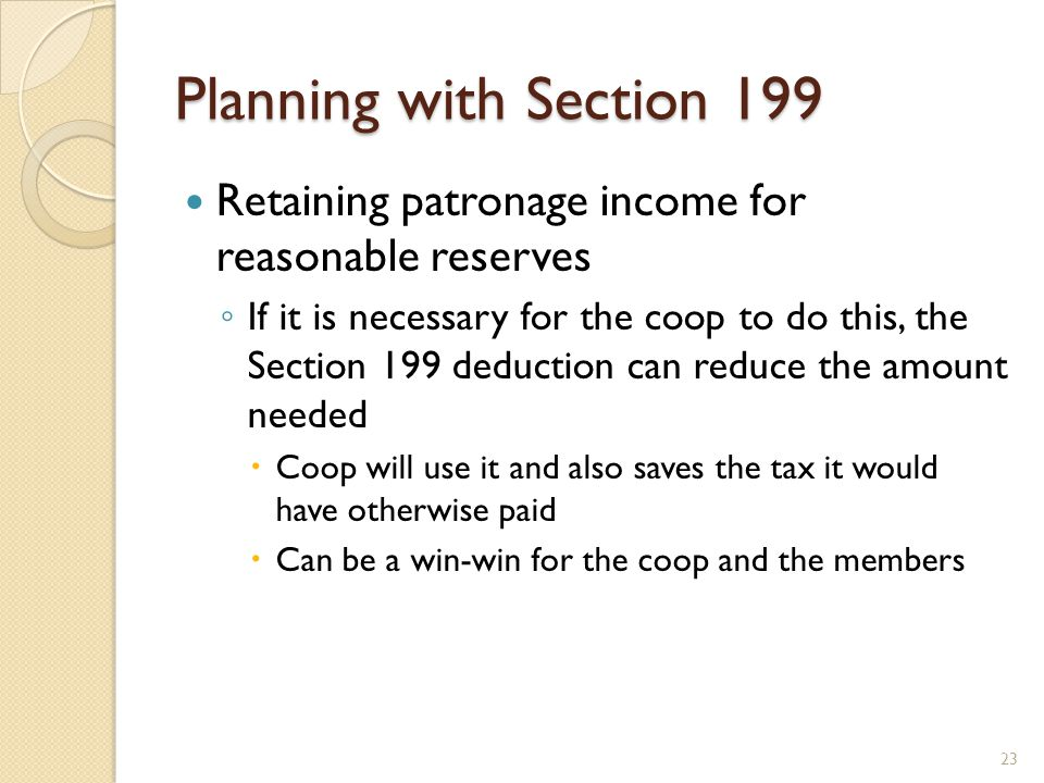 Planning with Section 199 Retaining patronage income for reasonable reserves.