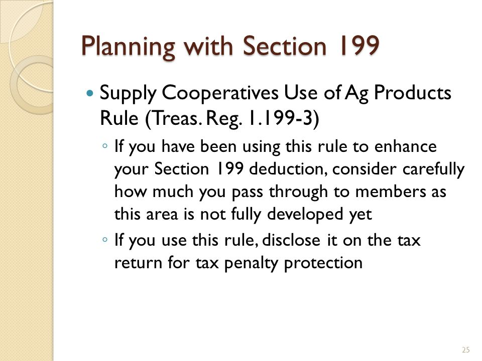 Planning with Section 199 Supply Cooperatives Use of Ag Products Rule (Treas. Reg. 1.199-3)