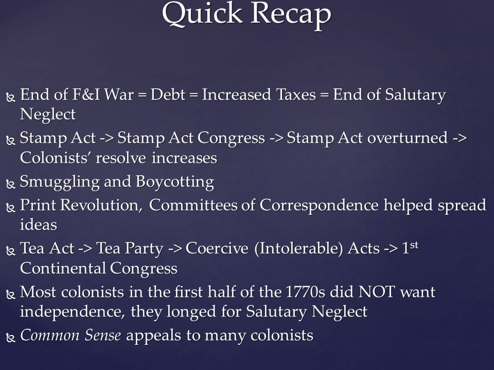Quick Recap End of F&I War = Debt = Increased Taxes = End of Salutary Neglect.