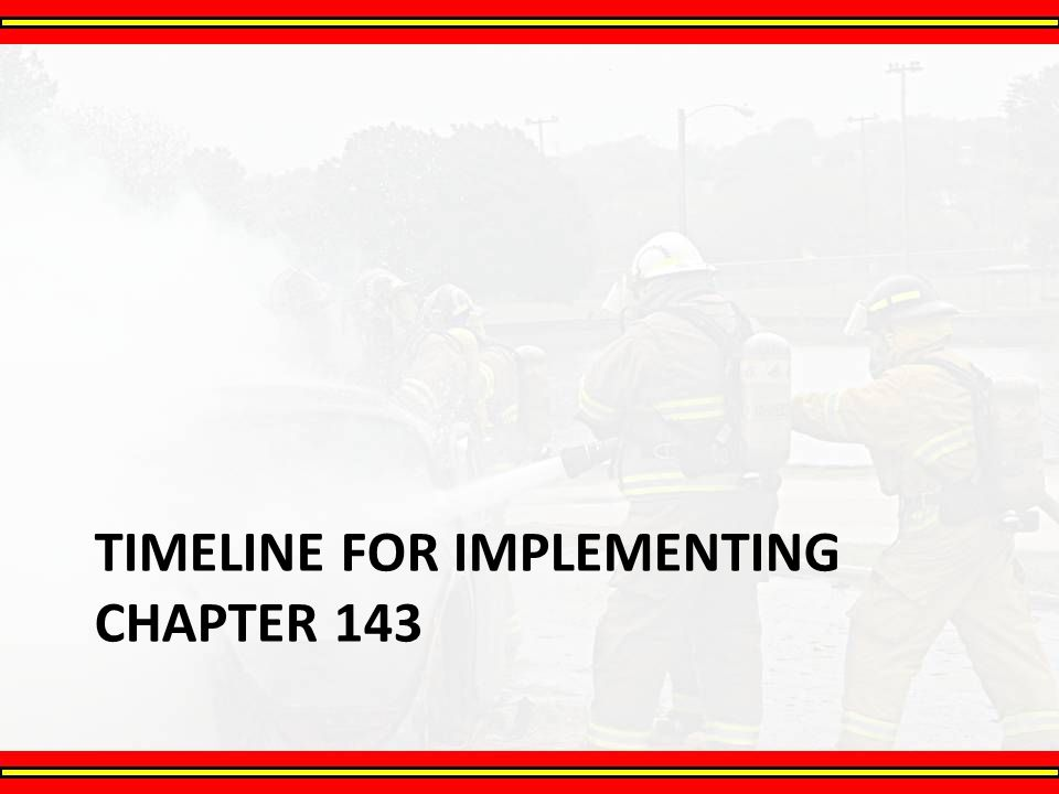 Timeline for Implementing Chapter 143