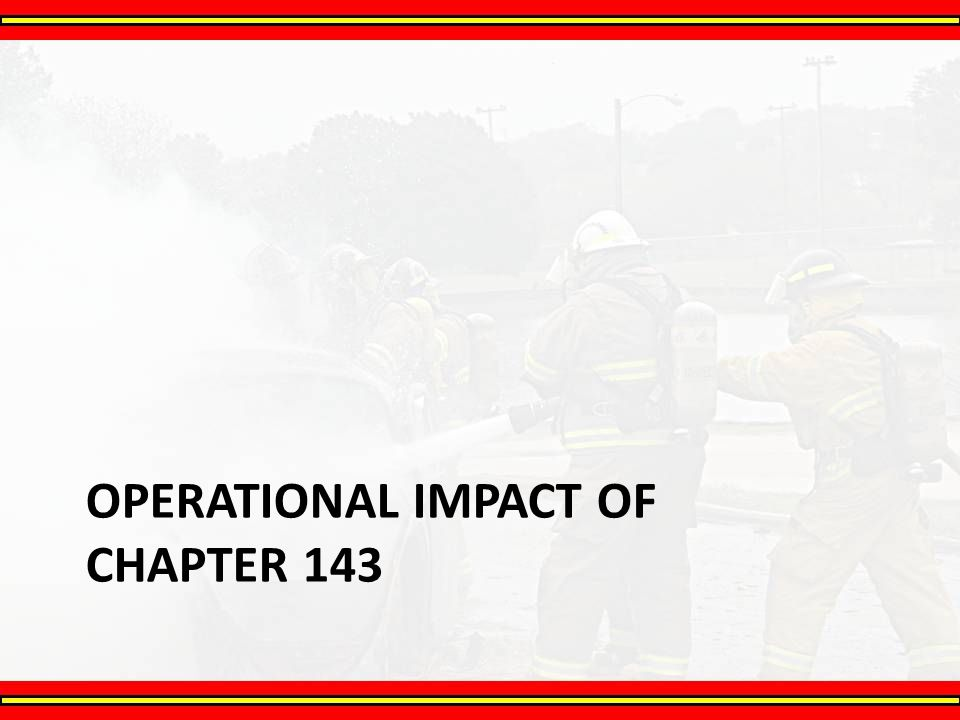 Operational Impact of Chapter 143