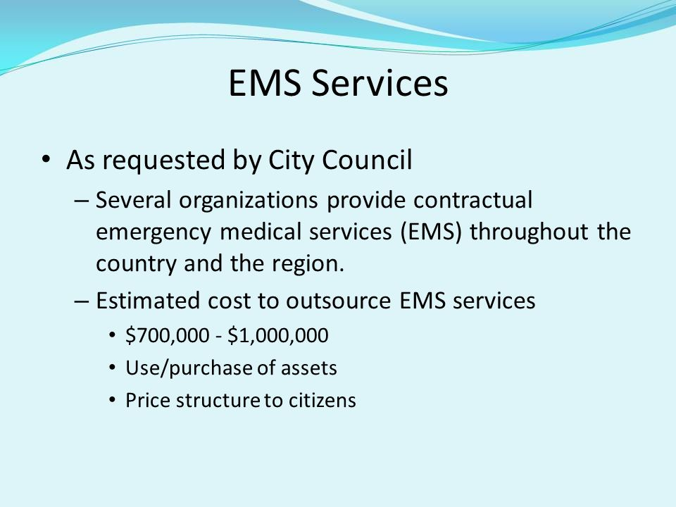 EMS Services As requested by City Council