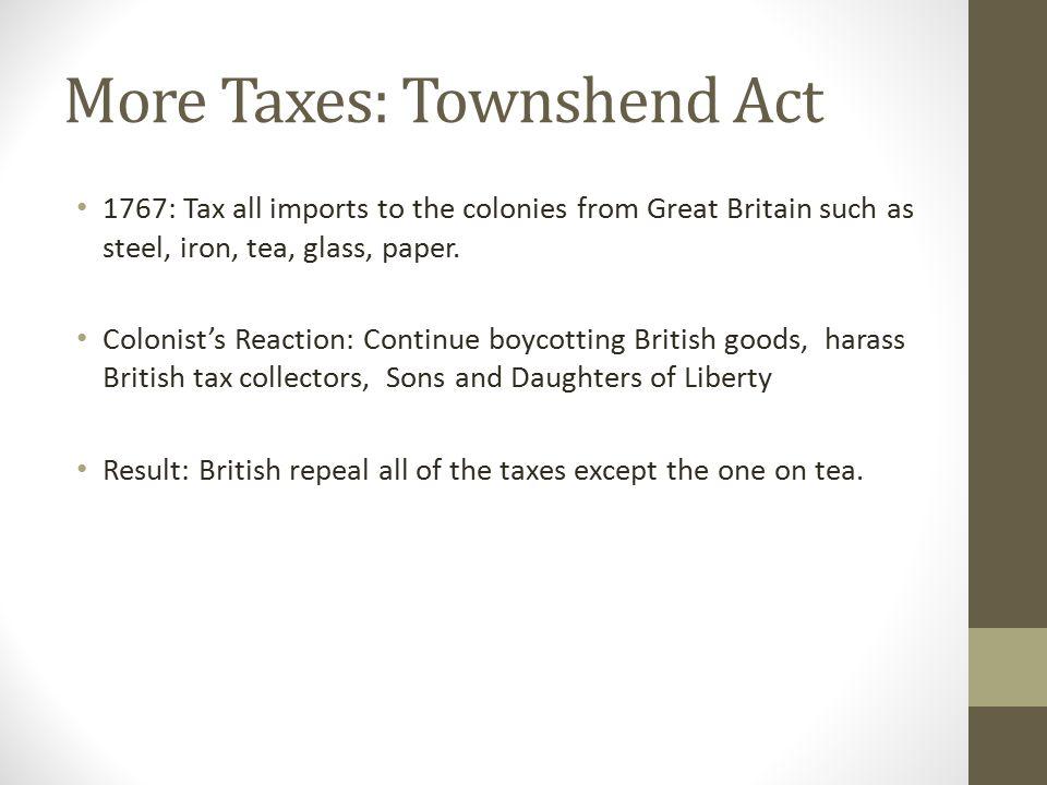 More Taxes: Townshend Act