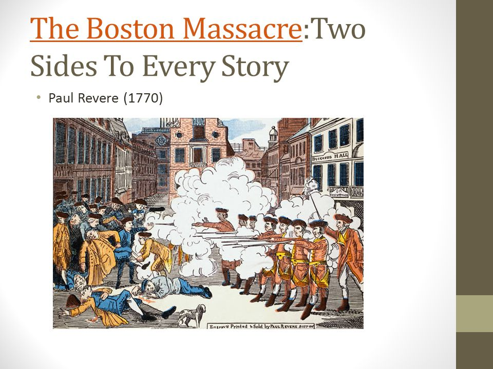 The Boston Massacre:Two Sides To Every Story