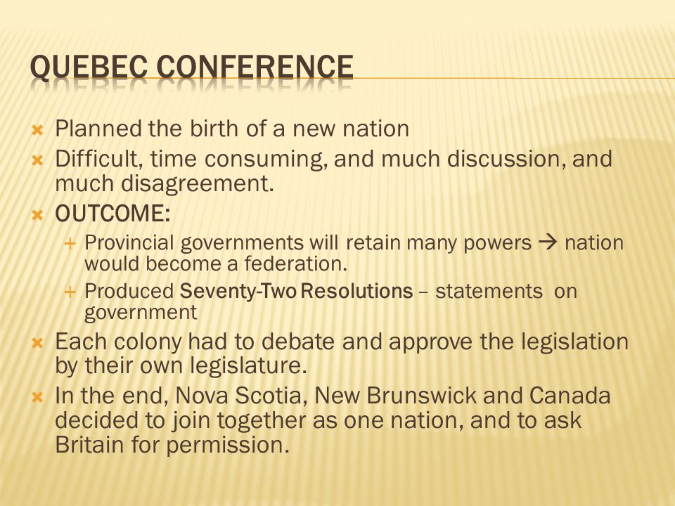Quebec Conference Planned the birth of a new nation