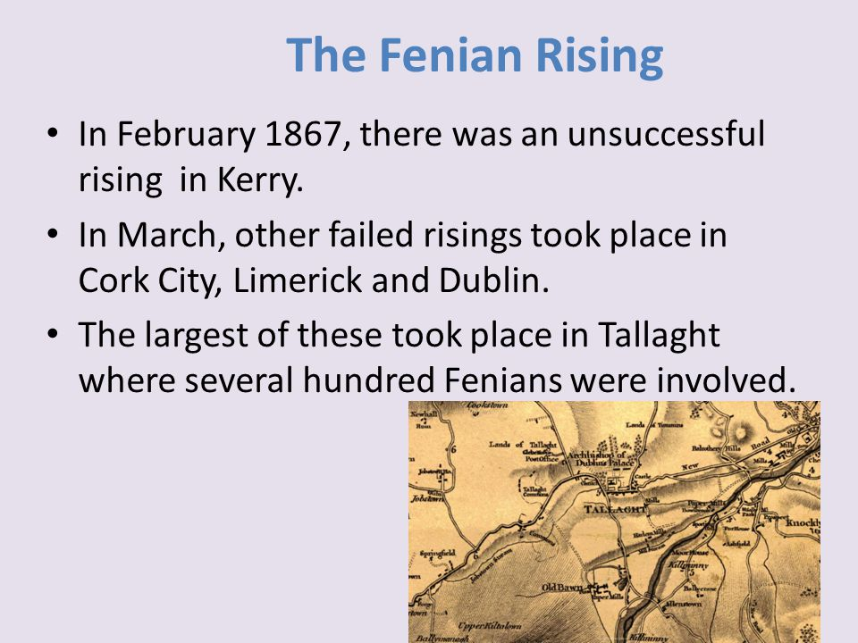 The Fenian Rising In February 1867, there was an unsuccessful rising in Kerry.