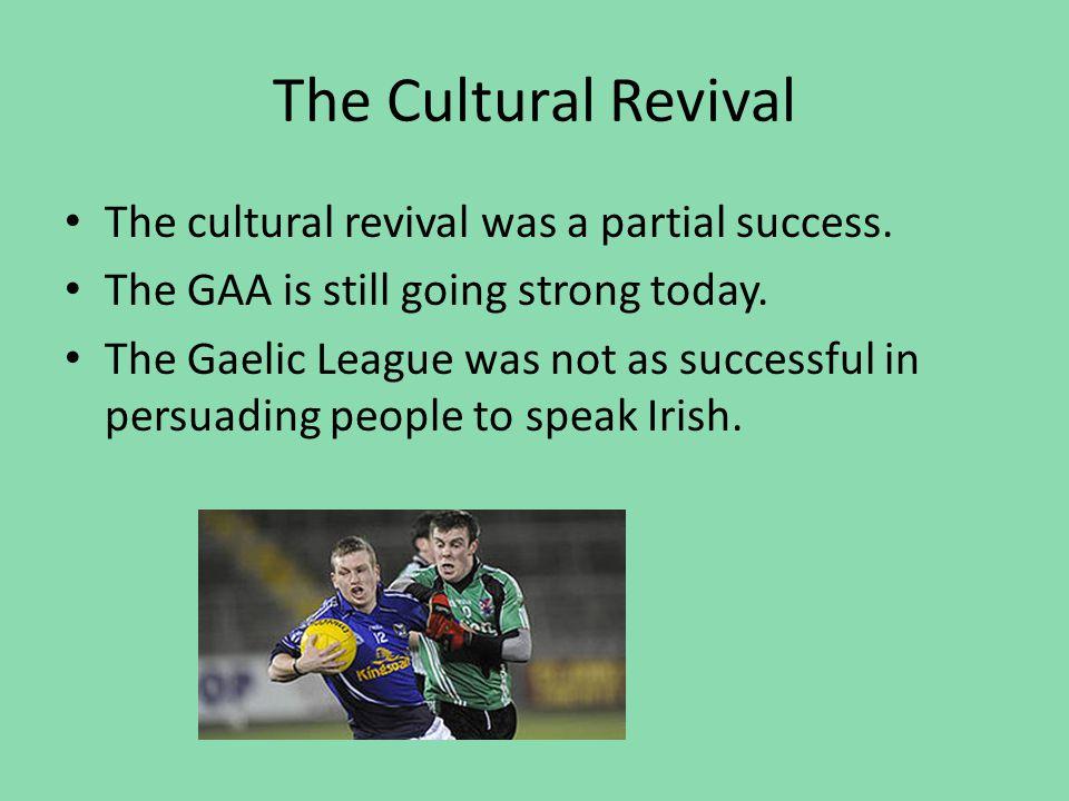 The Cultural Revival The cultural revival was a partial success.