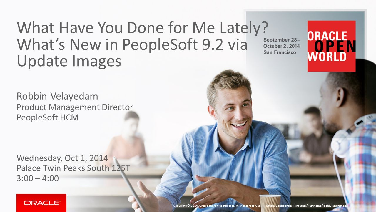 What Have You Done for Me Lately. What's New in PeopleSoft 9