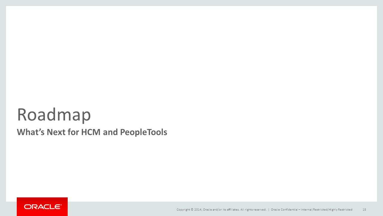 Roadmap What's Next for HCM and PeopleTools