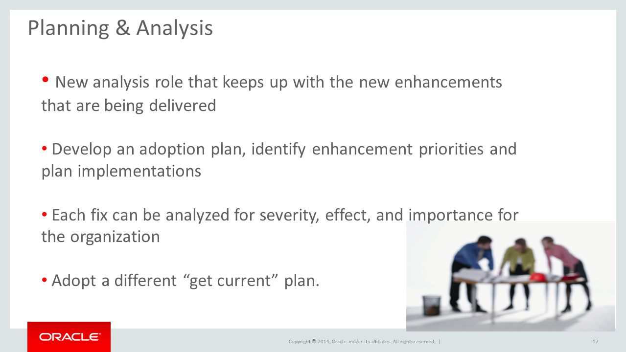 Planning & Analysis New analysis role that keeps up with the new enhancements that are being delivered.