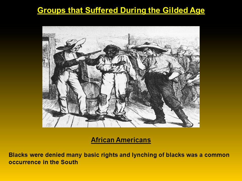 Groups that Suffered During the Gilded Age