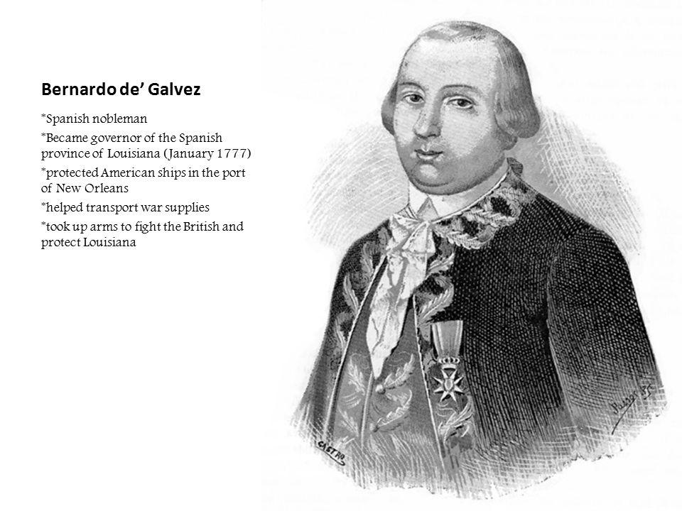 Bernardo de' Galvez *Spanish nobleman