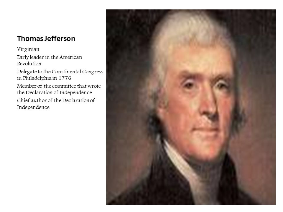 Thomas Jefferson Virginian Early leader in the American Revolution