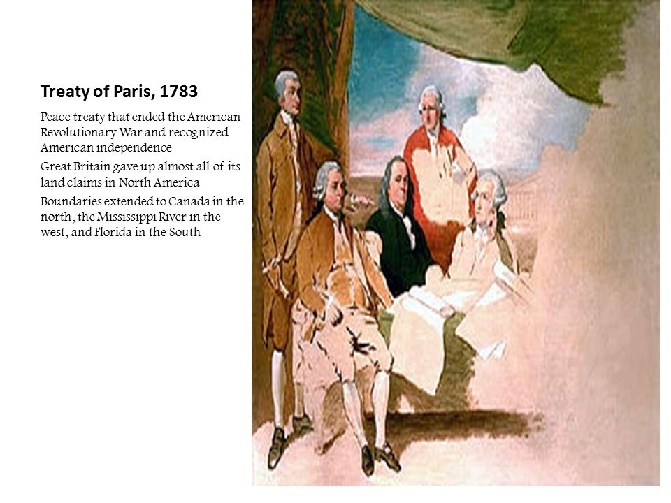 Treaty of Paris, 1783 Peace treaty that ended the American Revolutionary War and recognized American independence.