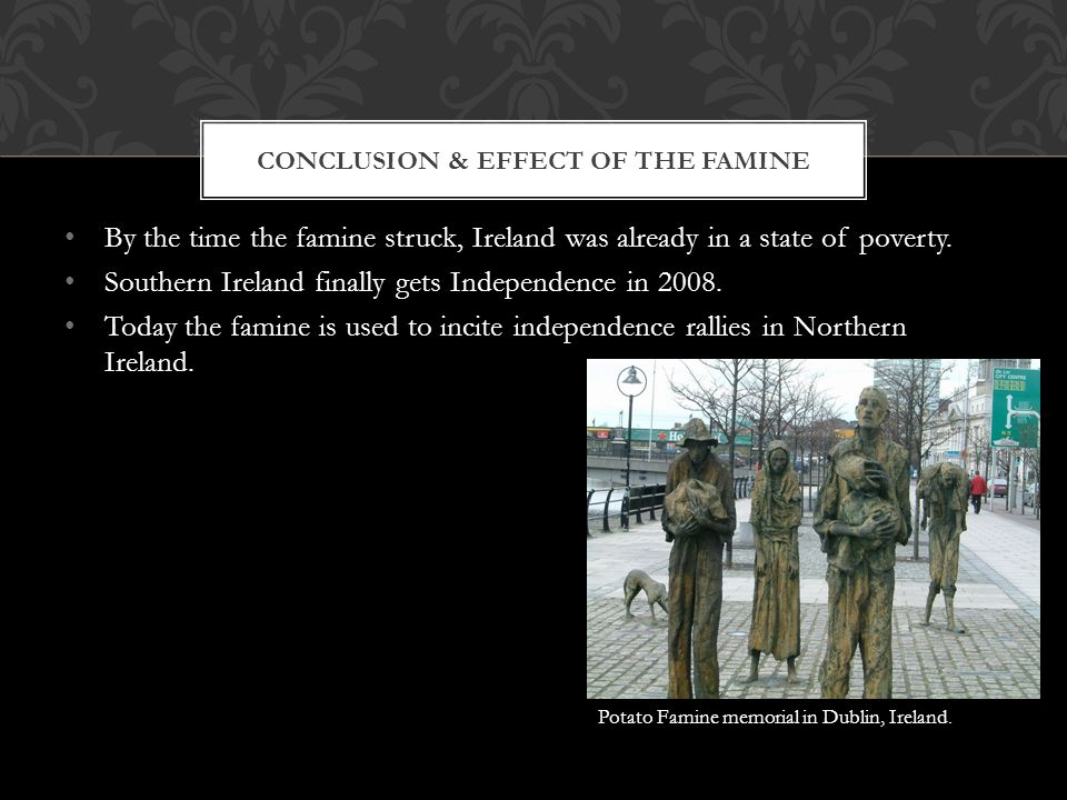 Conclusion & Effect of the famine
