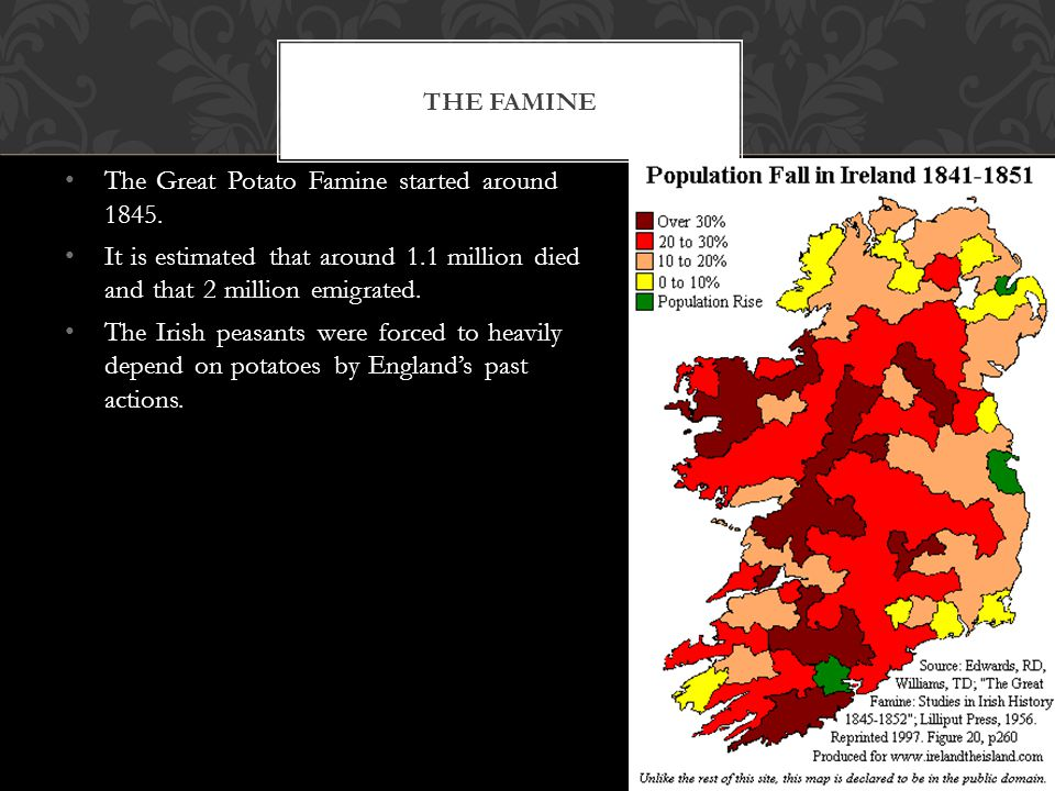 The Great Potato Famine started around 1845.