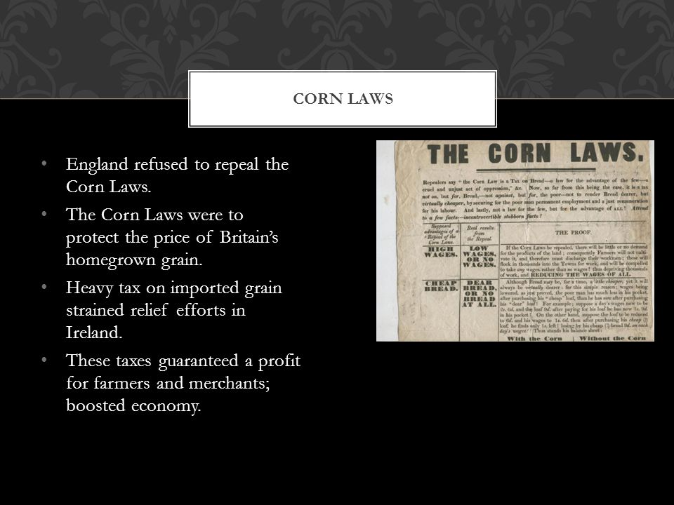 England refused to repeal the Corn Laws.